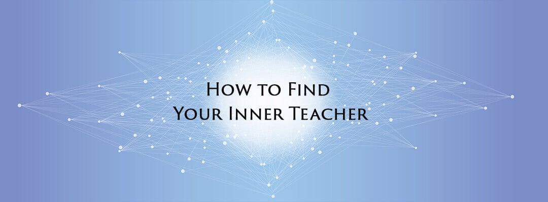 How to Find Your Inner Teacher